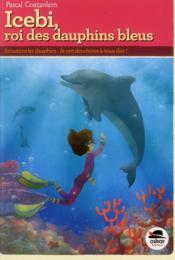 Icebi, roi des dauphins bleus - Couverture - Format classique