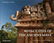 Royal Cities Of The Ancient Maya /Anglais - Couverture - Format classique