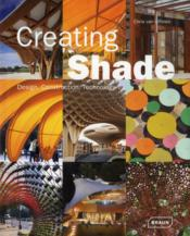 Vente  Creating shade ; design, construction, technology  - Chris Van Uffelen