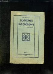DIATHERMIE ET DIATHERMOTHERAPIE A ONDES LONGUES ET MOYENNES. 7em EDITION. - Couverture - Format classique