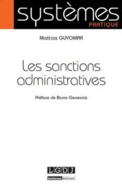 Vente livre :  Les sanctions administratives  - Mattias Guyomar