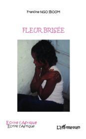 Fleur brisee – Ngo Iboum, Francine
