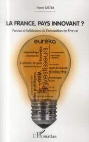 France pays innovant ? forces et faiblesses de l'innovation en France  - Pierre Battini