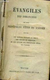 Evangiles Des Dimanches Et Des Principales Fetes De L'Annee - Couverture - Format classique