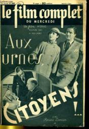 Le Film Complet Du Mercredi N° 2469 - 20e Annee - Aux Urnes Citoyens !.. - Couverture - Format classique