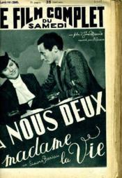Le Film Complet Du Samedi N° 1945 - 16e Annee - A Nous Deux Madame Le Vie - Couverture - Format classique
