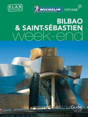 Vente livre :  LE GUIDE VERT ; WEEK-END ; Bilbao & Saint-Sébastien (édition 2017)  - Collectif Michelin