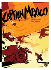 Captain Mexico  - Guillaume Gueraud