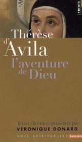 Thérèse d'Avila ; l'aventure de Dieu - Couverture - Format classique