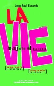 La Vie, Mystère Et Raison - Couverture - Format classique