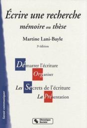 Écrire une recherche ; mémoire ou thèse (3e édition) - Couverture - Format classique