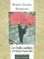 Les Veilles Oubliees / As Veperas Esquecidas - Couverture - Format classique