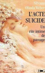 L'Acte Suicide : Un Rite Intime De Passage - Couverture - Format classique