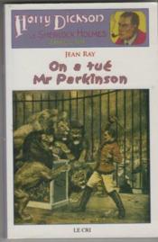 Harry Dickson t.5 ; on a tue Mr Parkinson - Couverture - Format classique