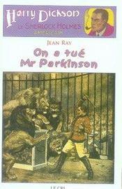 Harry Dickson t.5 ; on a tue Mr Parkinson - Intérieur - Format classique