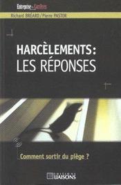 Harcelements ; Les Reponses ; Comment Sortir Du Piege - Intérieur - Format classique