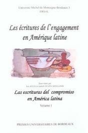 Les Ecritures De L'Engagement En Amerique Latine T.1 ; Las Escrituras Del Compromiso En America - Intérieur - Format classique