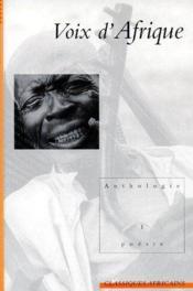 Voix d'Afrique ; anthologie t.1 - Couverture - Format classique