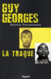 Vente  Guy Georges ; la traque  - Patricia Tourancheau