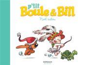 P'tit Boule et Bill t.2 ; Noel indien – Gillot, Laurence; Munuera, Jose Luis
