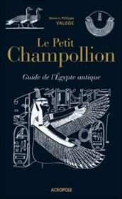 Vente  Le petit Champollion ; guide de l'Egypte antique  - Denis Valode - Philippe Valode