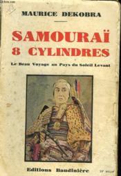Samouraï 8 Cylindres Ou Le Beau Voyage Au Pays Du Soleil Levant - Couverture - Format classique
