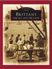 Vente livre :  Brittany, the sea and the land  - Marie-France Motrot