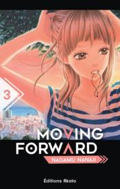 Vente livre :  Moving forward T.3  - Nagamu Nanaji