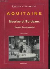 Aquitaine.. 5. Mauriac Et Bordeaux. Histoire D'Une Passion - Couverture - Format classique