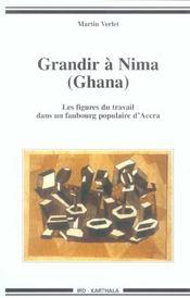 Grandir A Nima (Ghana). Les Figures Du Travail Dans Un Faubourg Populaire D'Accra - Intérieur - Format classique