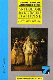 Anthologie de la littérature italienne t.2 ; XVIe-XVIIe et XVIIIe siècles - Couverture - Format classique