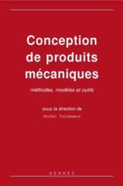 Conception de produits mecaniques methodes modeles et outils - Couverture - Format classique