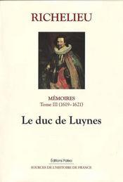 Richelieu ; mémoires t.3 ; (1619-1621) le duc de Luynes - Intérieur - Format classique
