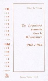 Un cheminot rennais dans la Résistance ; 1941-1944 - Couverture - Format classique
