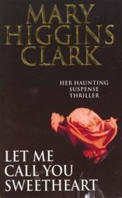 Vente  Let me call you sweetheart  - Mary Higgins Clark
