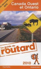 Guide Du Routard ; Canada Ouest Et Ontario (Edition 2010)  - Collectif