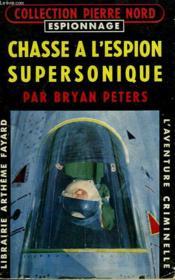 Chasse A L'Espion Supersonique. Collection L'Aventure Criminelle N° 58. - Couverture - Format classique