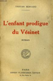 L'Enfant Prodigue Du Vesinet. - Couverture - Format classique