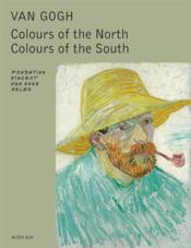 Vente livre :  Van Gogh ; colours of the North, colours of the South  - Sjraar Van Heugten - Sjraar Van Heugten