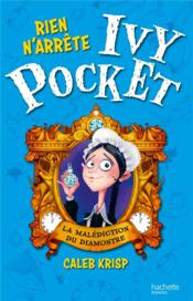 Vente  Rien n'arrête Ivy Pocket t.1 ; la malédiction du diamontre  - Caleb Krisp - J Kelly - C Lacroix - John Kelly