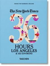 Vente livre :  The New York Times ; 36 hours ; Los Angeles & ses environs  - Barbara Ireland - Collectif