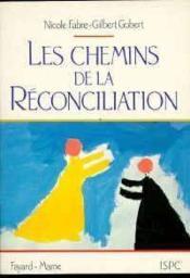 Les Chemins De La Réconciliation - Couverture - Format classique