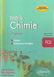 Toute La Chimie Pcsi 1re Periode Cours Exercices Corriges Nouveau Programme - Intérieur - Format classique