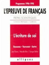 L'Ecriture De Soi L'Epreuve De Francais Prepas Scientifiques Programme 1996-1998 - Couverture - Format classique