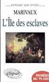 Marivaux L'Ile Des Esclaves Premieres Bac 1999-2001 Texte Integral - Intérieur - Format classique
