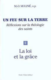 Un feu sur la terre ; réflexions sur la théologie des saints t.2 ; la loi et la grâce - Intérieur - Format classique