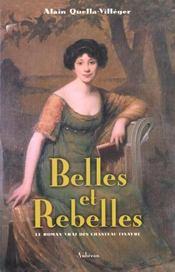 Belles et rebelles ; le roman vrai des chasteau-tinayre - Intérieur - Format classique