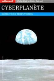 Le cyberplanete notre vie en temps virtuel - Couverture - Format classique