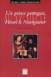 Un prince portugais au XVème siècle, Henri le Navigateur (1394-1460) - Intérieur - Format classique