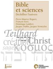 Bible et sciences ; déchiffrer l'univers - Couverture - Format classique